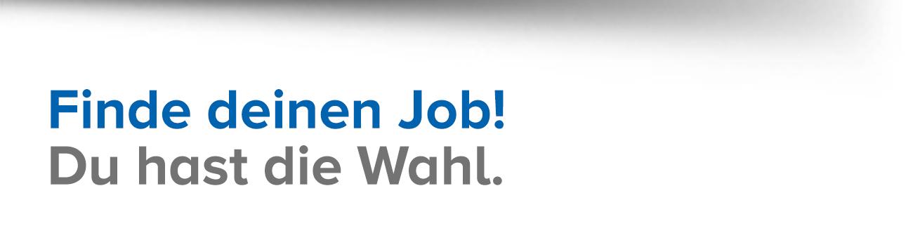 Finde deinen Job! Du hast die Wahl